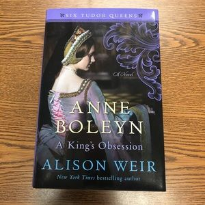 Anne Boleyn, A Kong's Obsession by Alison Weir